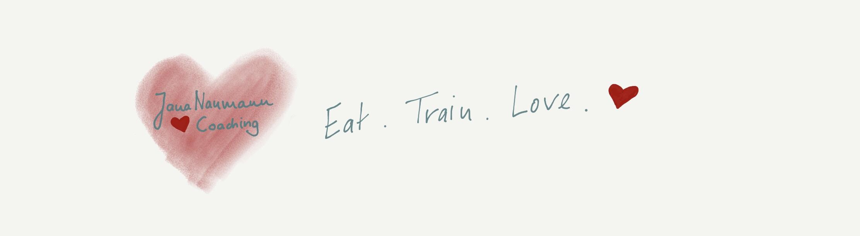 Essen Sport und Liebe = Veränderung - Jana Naumann ♥︎ Coaching